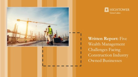 5 Wealth Mgmt Challenges Facing Construction Industry Family Owned Businesses