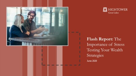 Flash Report: The Importance of Stress Testing Your Wealth Strategies