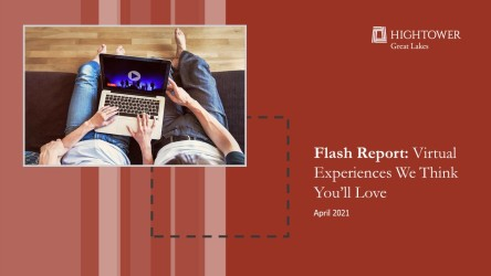 Flash Report: Virtual Experiences We Think You'll Love