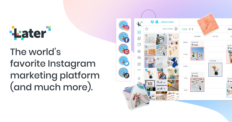 World's Favorite Instagram Marketing Platform - Later