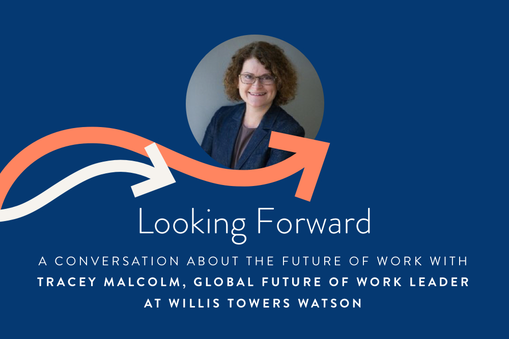 Looking Forward With Tracey Malcolm, Global Future of Work Leader at Willis Towers Watson