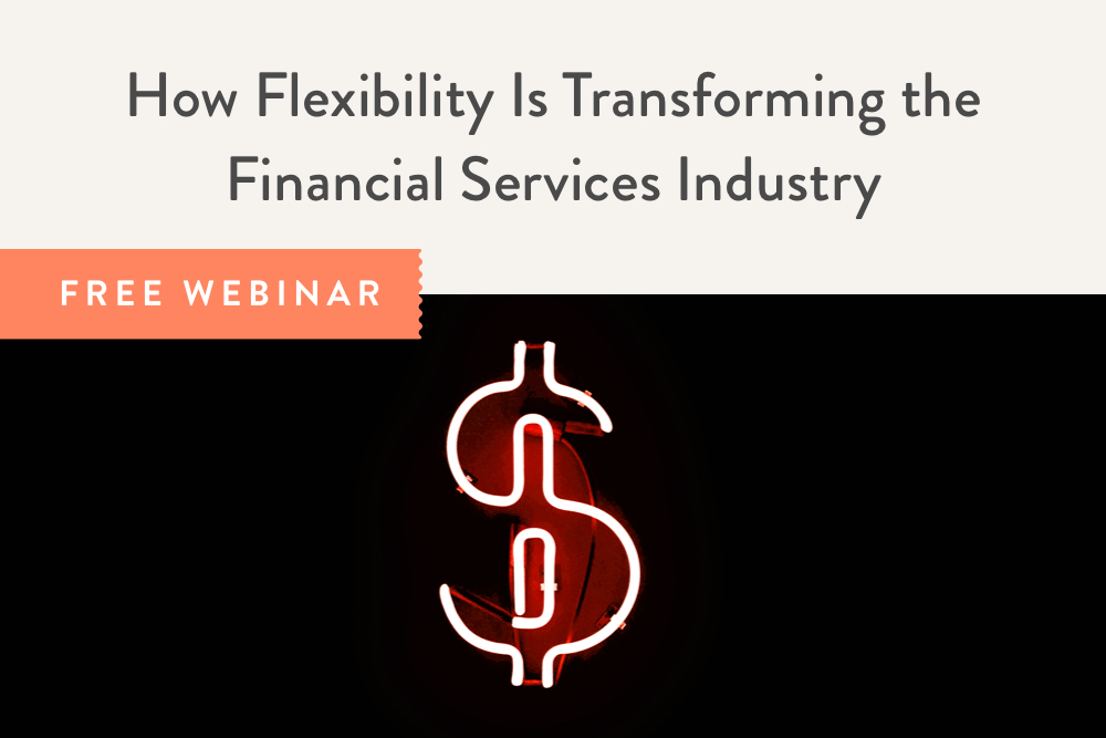 How Flexibility Is Transforming the Financial Services Industry