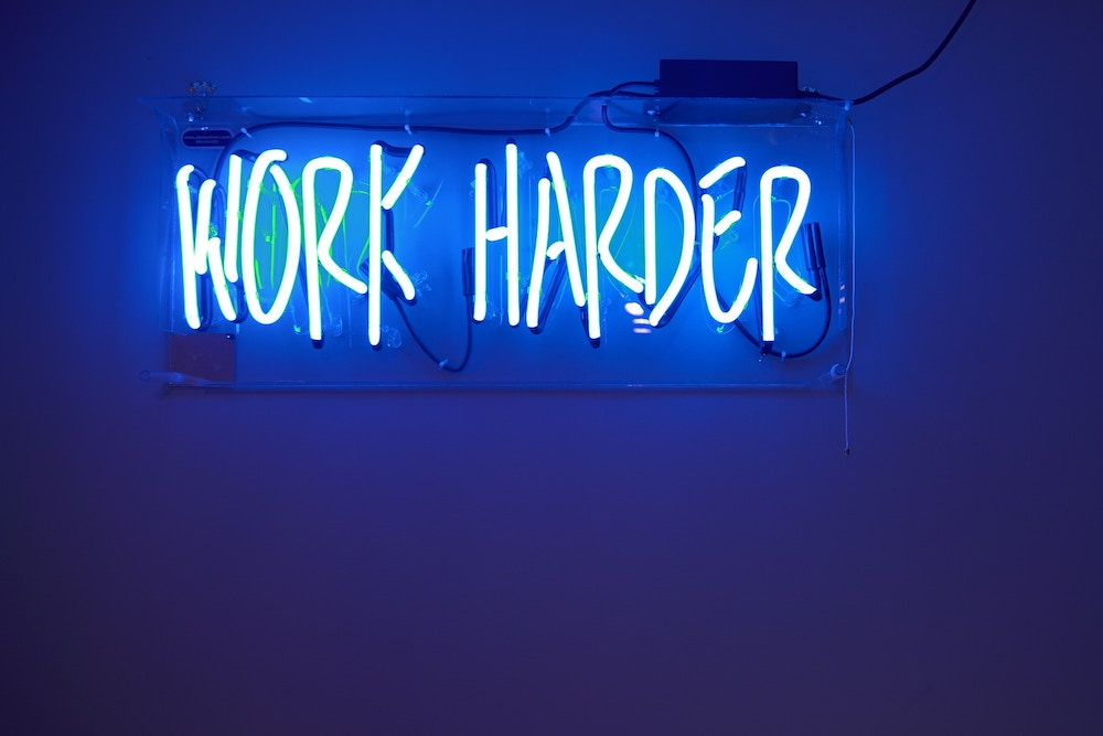 Burnout Culture - Work Harder Sign