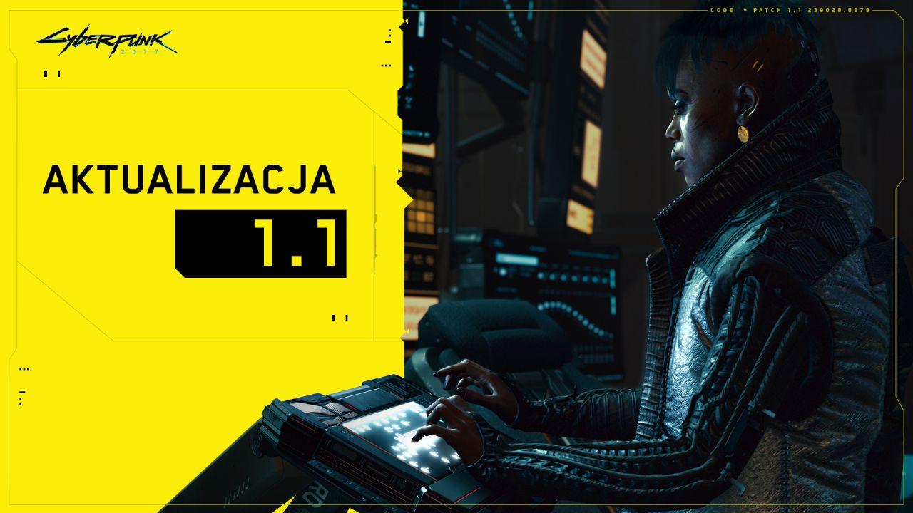 Cyberpunk 2077 - aktualizacja 1.1