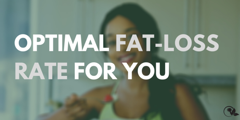 The optimal rate of fat-loss for YOU