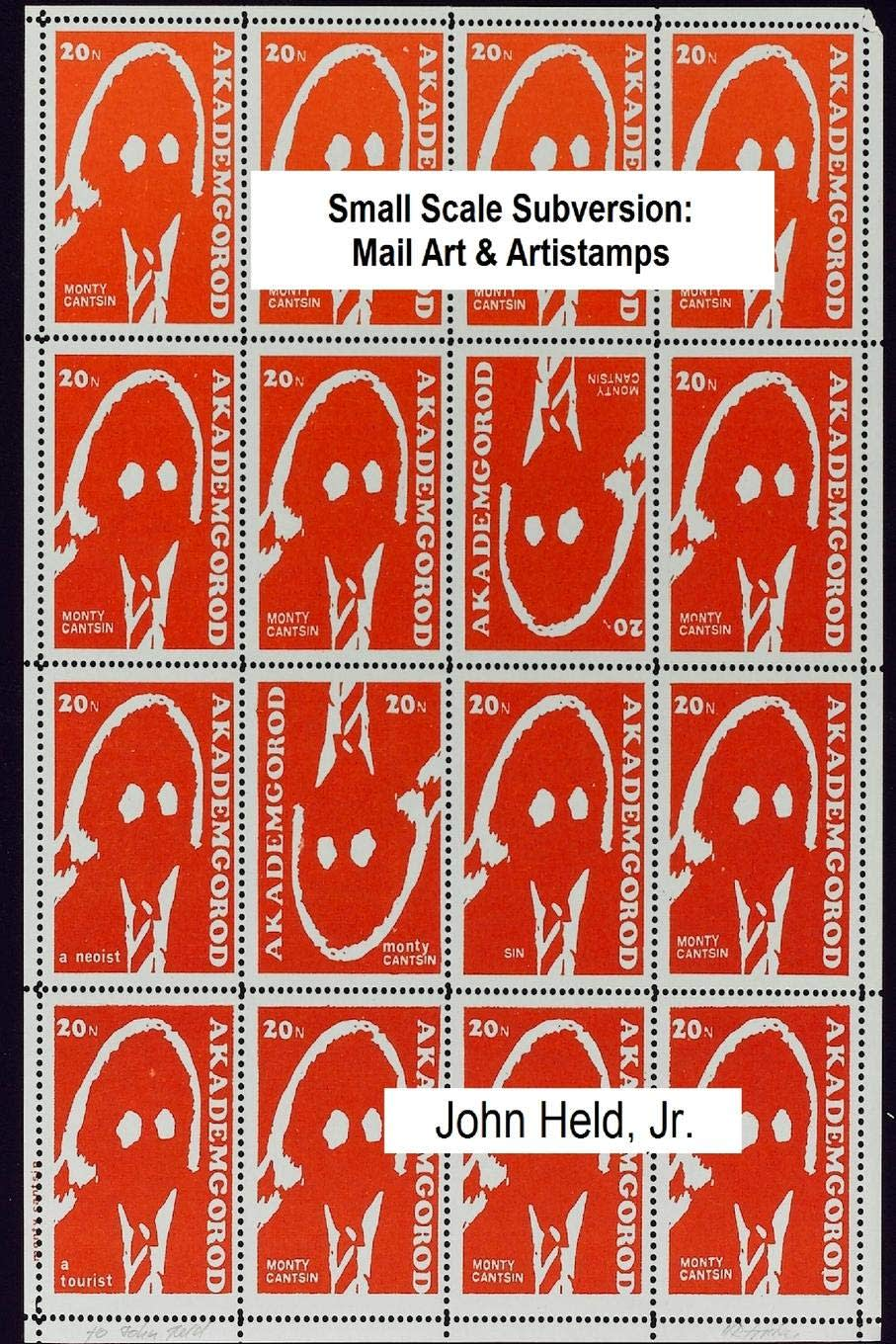 John Held Jr., Small Scale Subversion: Mail Art & Artistamps , Cover by H.R. Fricker