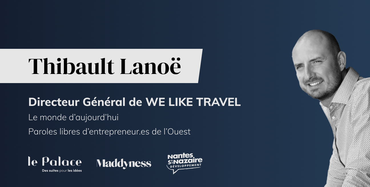 Tribune Thibault Lanoë WE LIKE TRAVEL