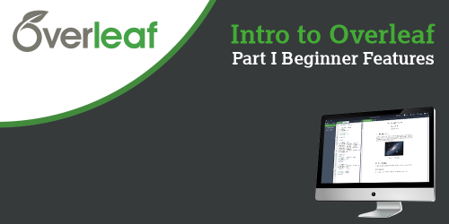 Intro to Overleaf Part I - Beginner Features Webinar Thumbnail