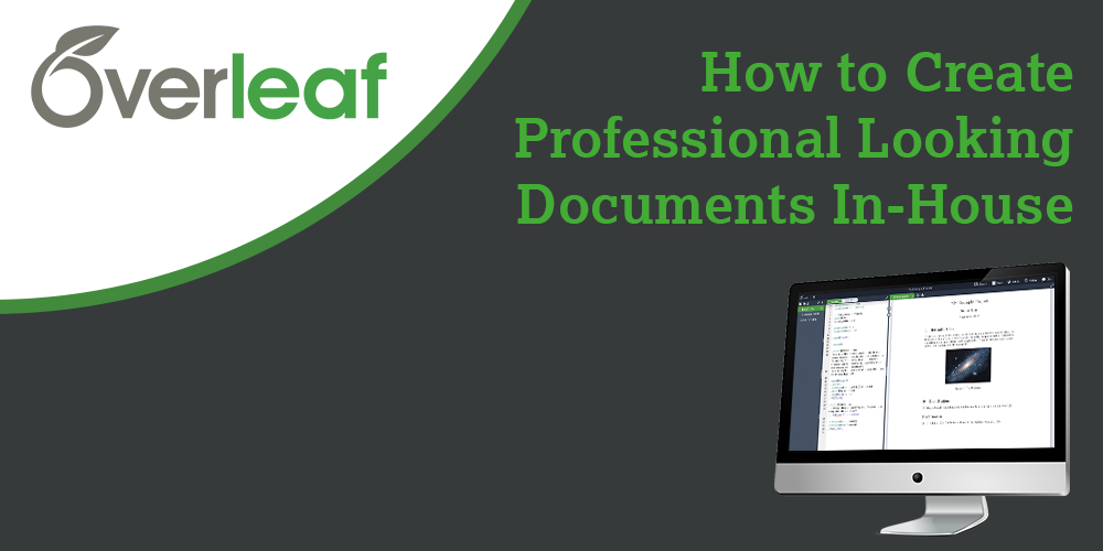 Webinar: How to Create Professional Looking Documents In-House