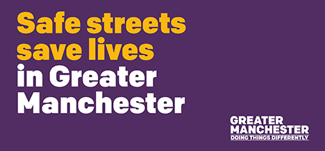 Safe streets save lives in Greater Manchester on purple background
