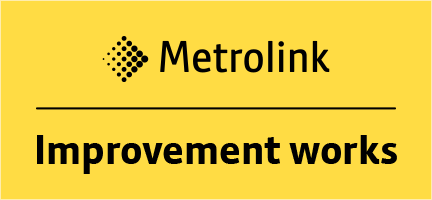 Metrolink Improvement Works