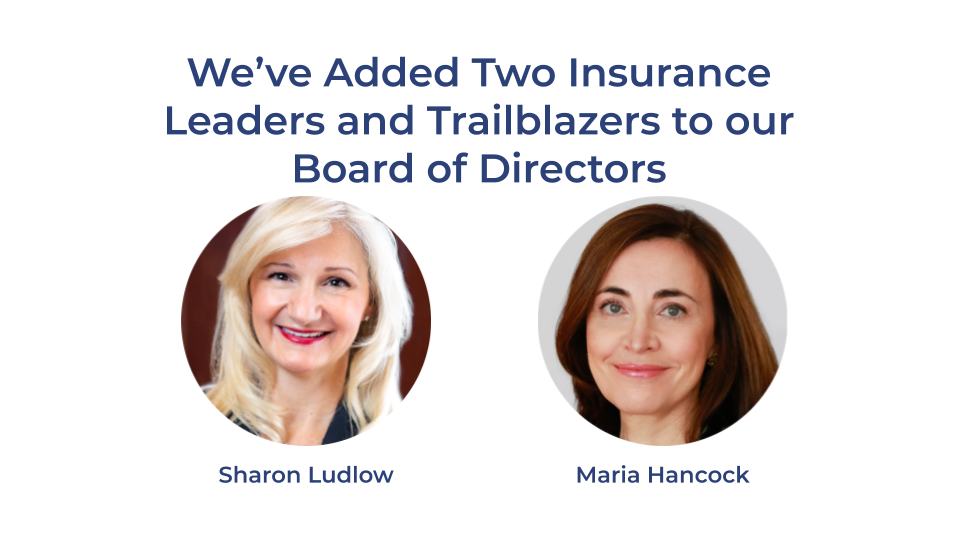 We've Added Two Insurance Leaders and Trailblazers to our Board of Directors