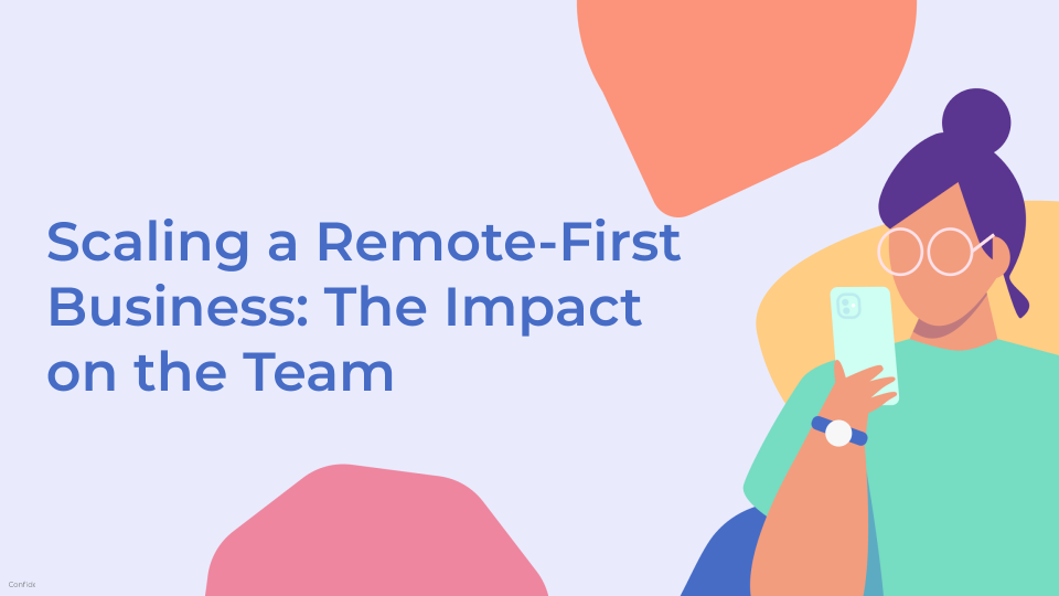 Scaling a Remote-First Business: The Impact on the Team