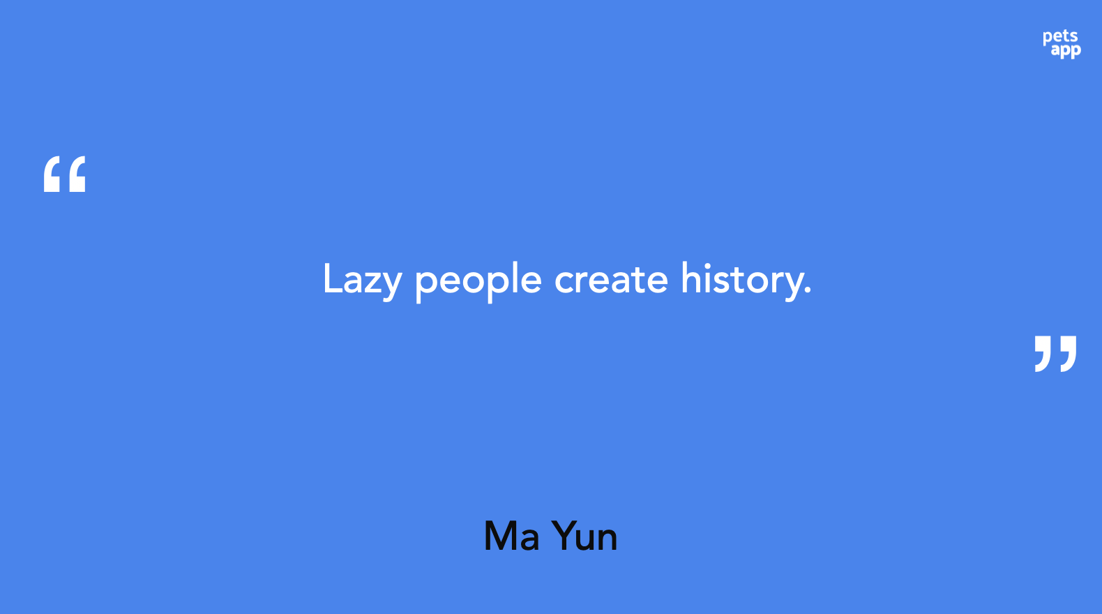 Lazy people create history