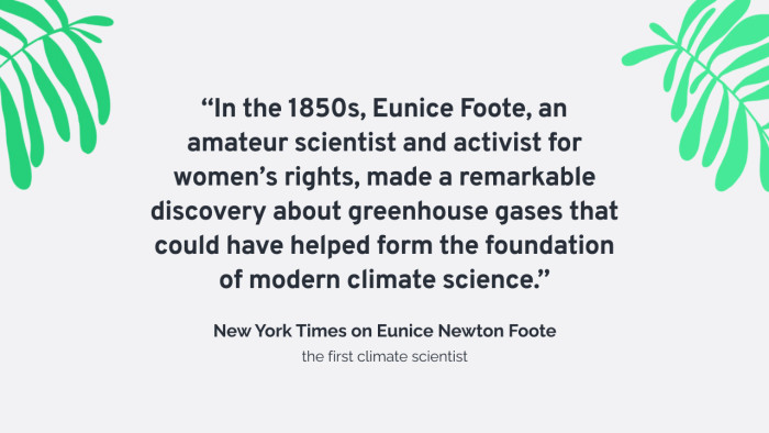 In the 1850s, Eunice Newton Foote made a remarkable discovery about greenhouse gases.