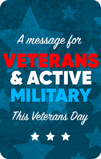 A Message for Veterans & Active Military this veterans day.