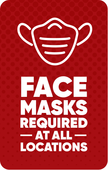 Face masks required at all locations