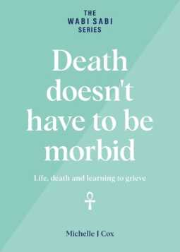 Death Doesn't Have To Be Morbid
