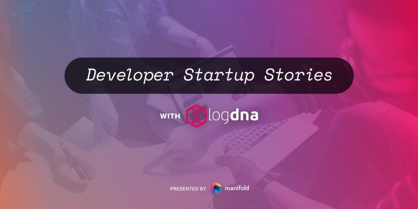 Introducing Developer Startup Stories, with LogDNA's CEO Chris Nguyen