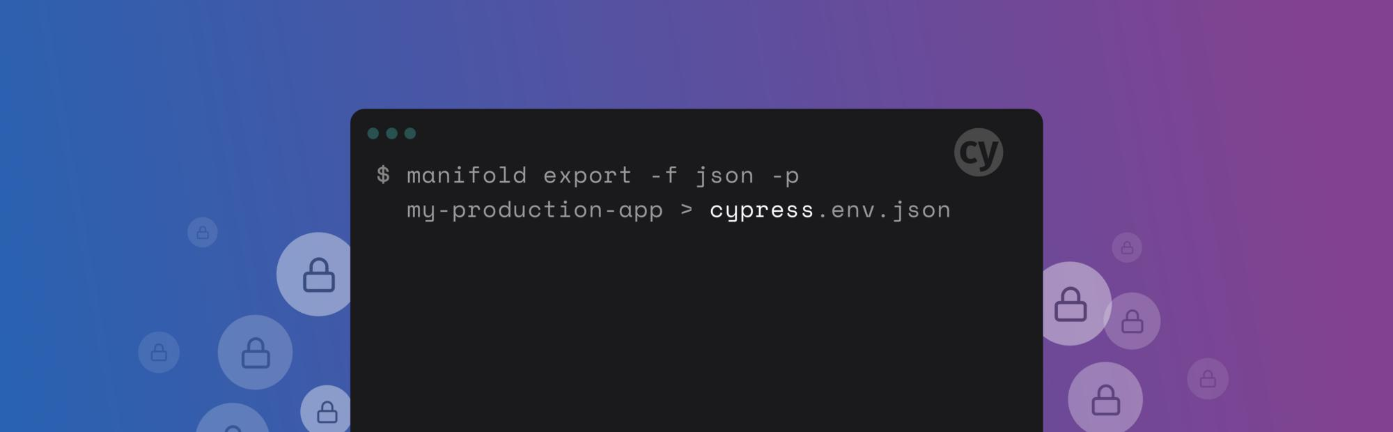 Secure secrets in Cypress with the Manifold CLI
