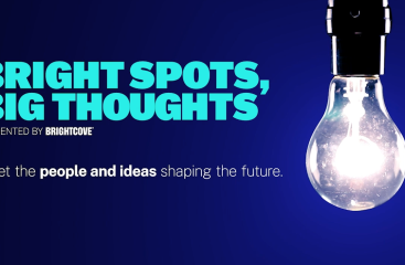"Bright Spots, Big Thoughts: ""Video Is Where The Future Is"""