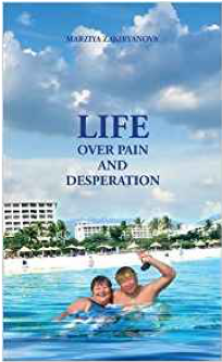Life over Pain and Desperation