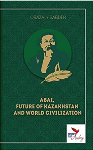Abai, Future of Kazakhstan and World Civilization