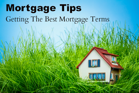 Mortgage Tips: Get Best Mortgage Rates & Terms