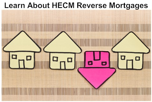 HECM Reverse Mortgage Loan - Big Changes in 2013 - Part I