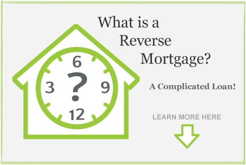 Reverse Mortgage -What is A Reverse Mortgage