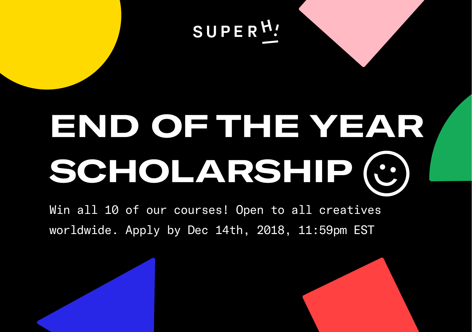 The SuperHi End of Year 2018 Scholarship