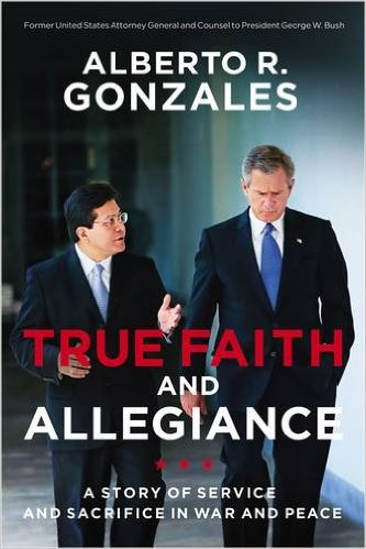 Link to Alberto Gonzalez Book True Faith and Allegiance