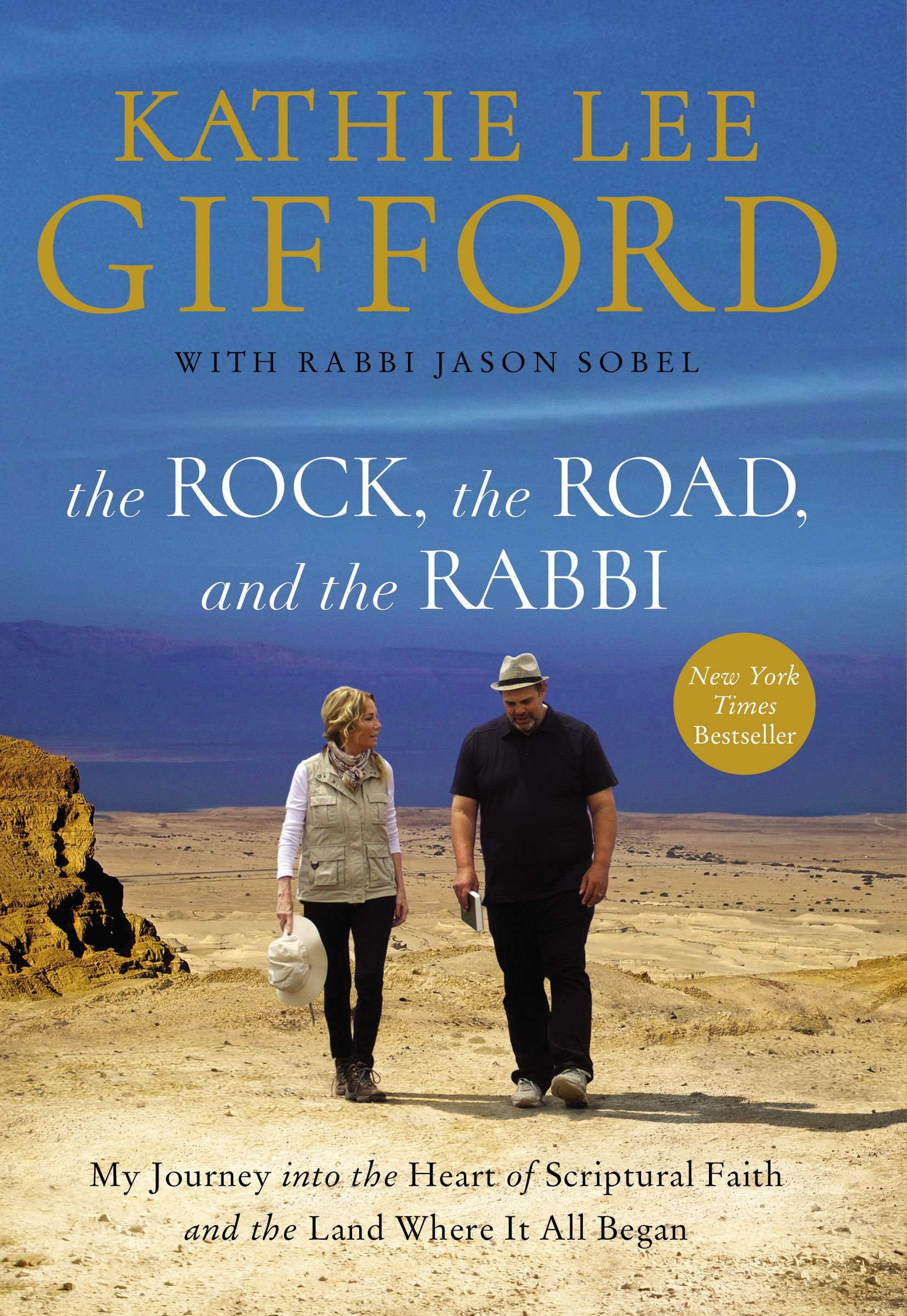 Picture of the The Rock, the Road, and the Rabbi: My Journey into the Heart of Scriptural Faith and the Land Where It All Began