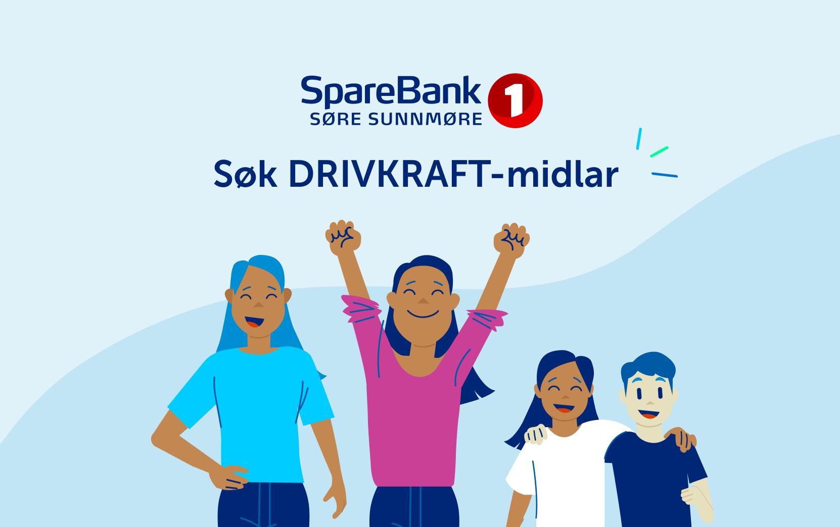 Bilde med folk som jubler, SpareBank 1 Søre Sunnmøre logo og teksten «Søk DRIVKRAFT-midlar»