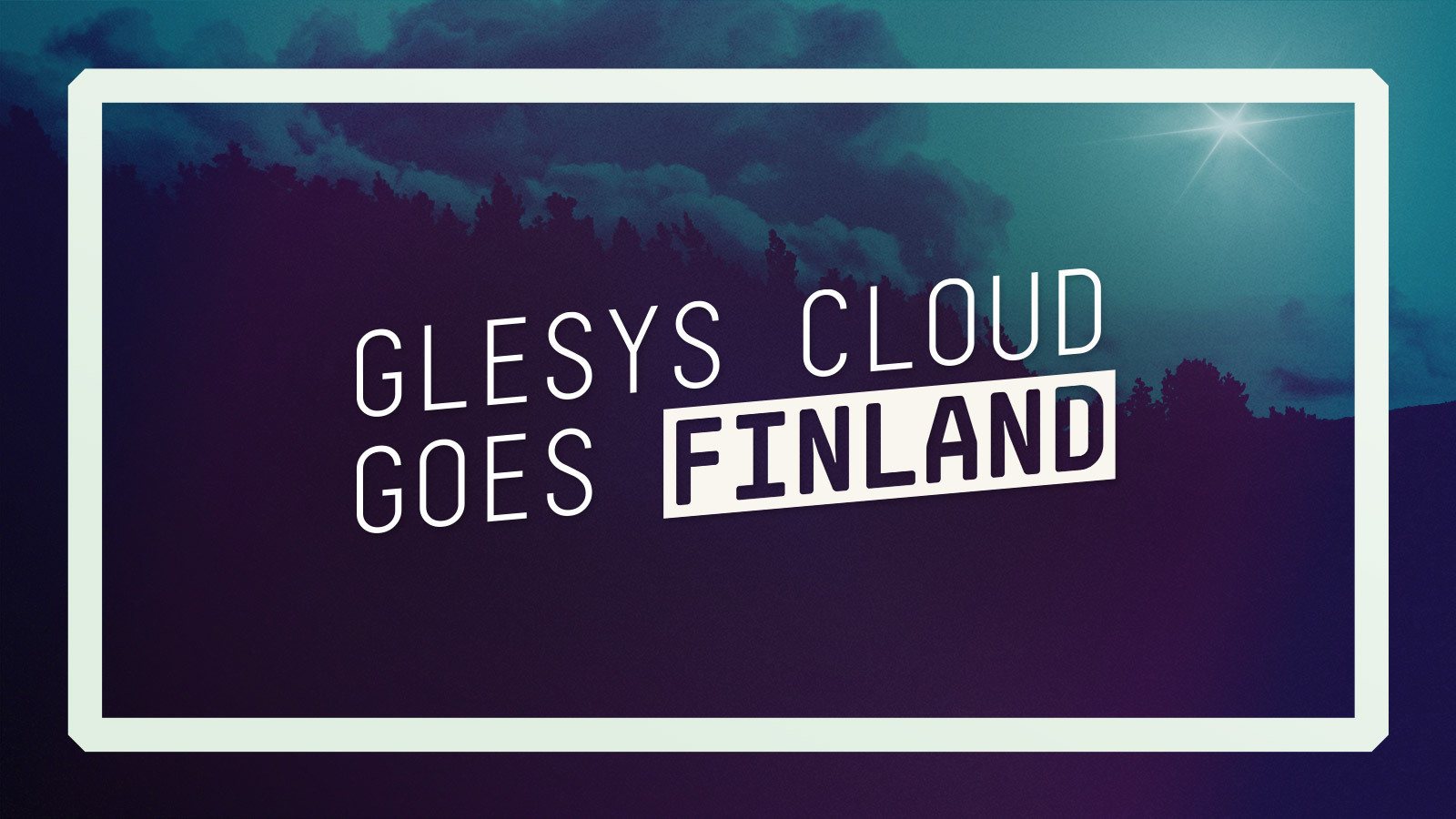GleSYS Cloud goes Finland