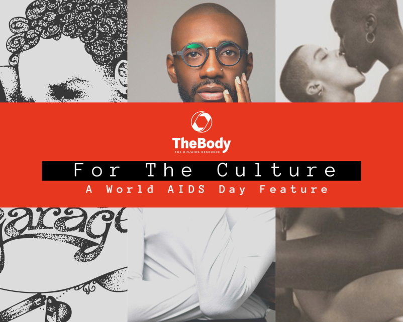 TheBody: For the Culture -- A World AIDS Day Feature