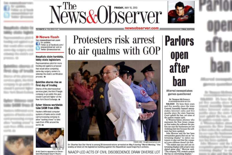 In 2013, The New and Observer cover featuring Dr. Charles Van Der Horst getting arrested during a protest