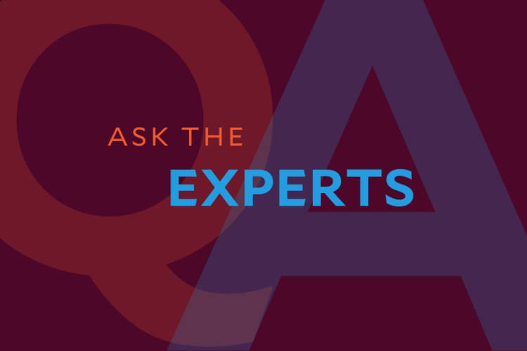 Q&A: Ask the Experts