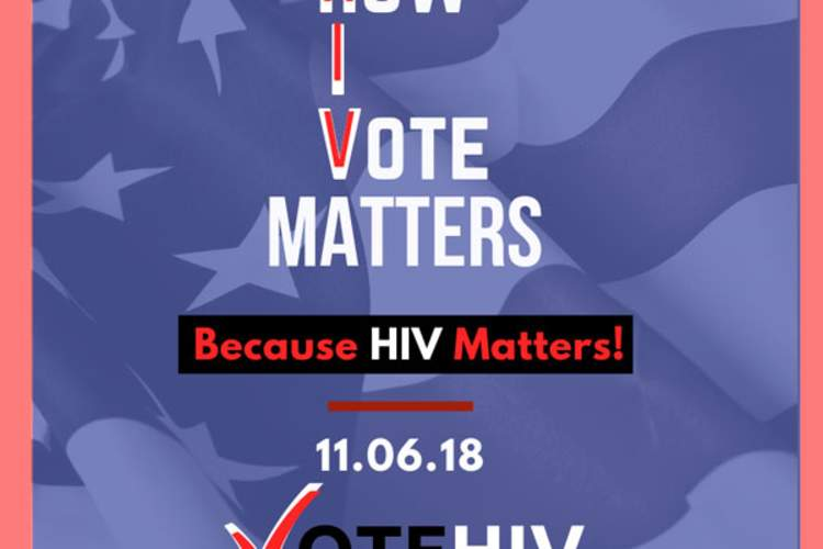 How I Vote Matters, Because HIV Matters!