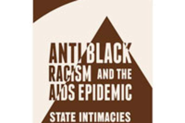 Anti-Black Racism Has Been Central to the Structuring of HIV Vulnerability in the U.S. and Globally Img