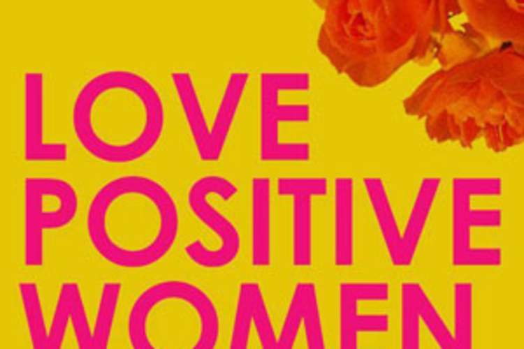 Love Positive Women: Why a Fulfilling Sexual Life With HIV Matters Img