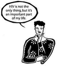 HIV is not the only thing, but it's an important part of my life.
