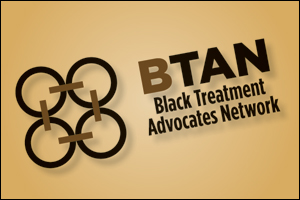 Black Treatment Advocates Network (BTAN)