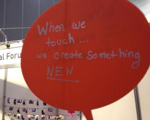 When we touch ... we create someting new