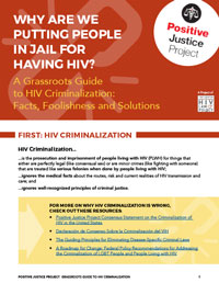 Why Are We Putting People in Jail for Having HIV? A Grassroots Guide to HIV Criminalization: Facts, Foolishness and Solutions