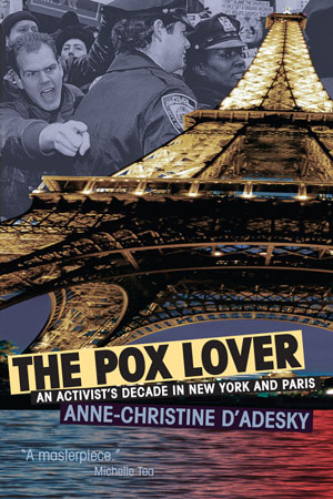 The Pox Lover: An Activist's Decade in New York and Paris