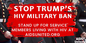 Stop Trump's HIV Military Ban