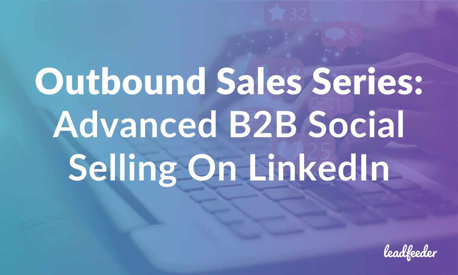 outbound sales b2b social selling