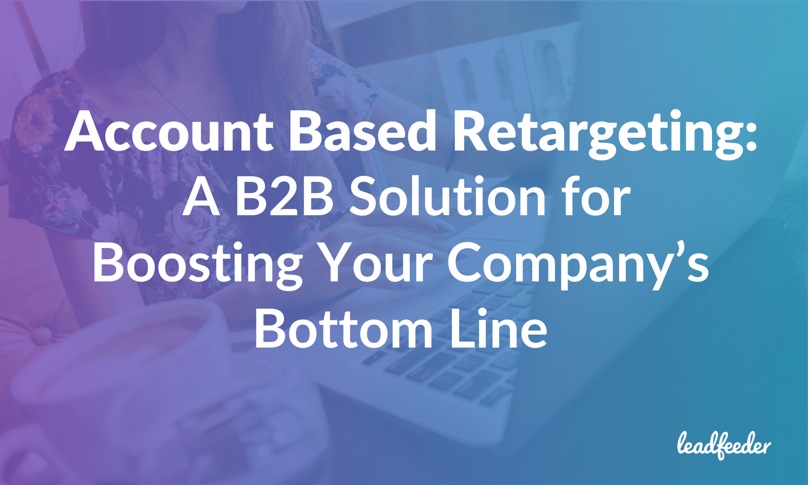 b2b account based retargeting