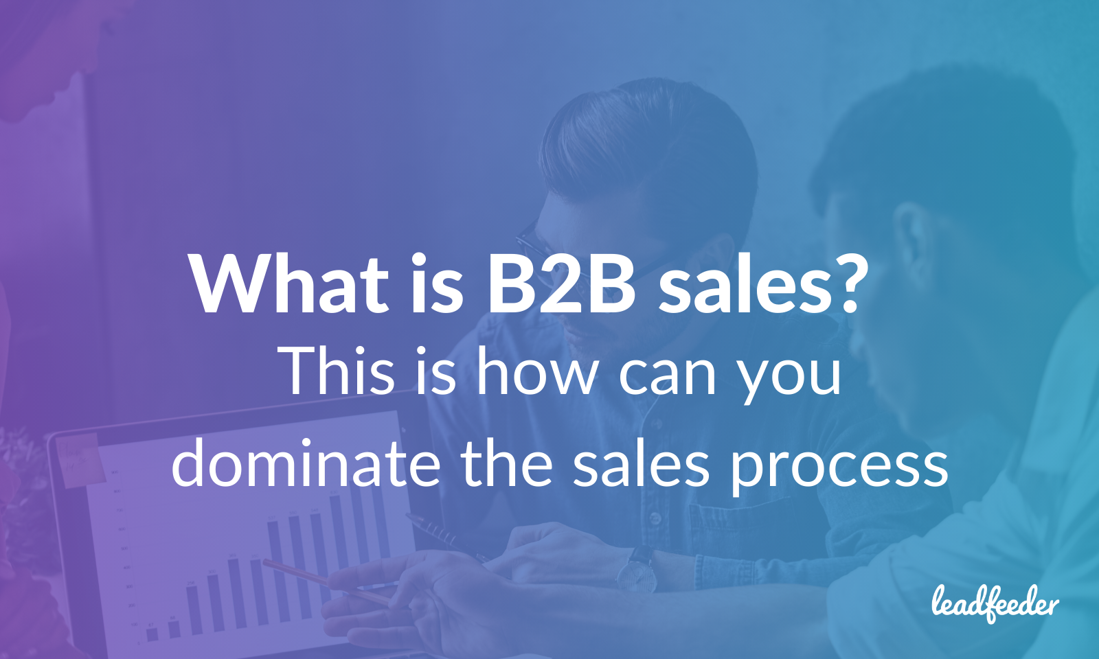 What is B2B sales?